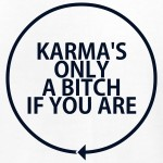 karma-s-only-a-bitch-if-you-are-t-shirts-men-s-t-shirt-by-american-apparel